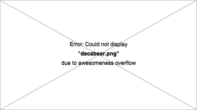Error: Could not display decabear.png due to awesomeness overflow